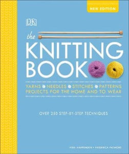 The Knitting Book: Over 250 Step-by-Step Techniques (Hardcover) - Vikki Haffenden and Frederica Patmore