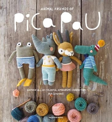 Animal Friends of Pica Pau: Gather All 20 Colorful Amigurumi Characters - Yan Schenkel