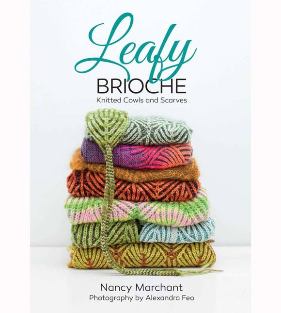 Leafy Brioche: Knitted Cowls and Scarves - Nancy Marchant
