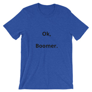 Ok Boomer Simple Short-Sleeve Unisex T-Shirt