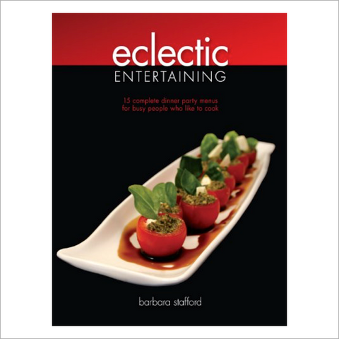 """Eclectic Entertaining"" by Barbara Stafford"