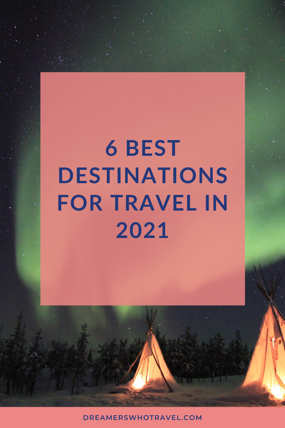 6 BEST DESTINATIONS FOR TRAVEL IN 2021