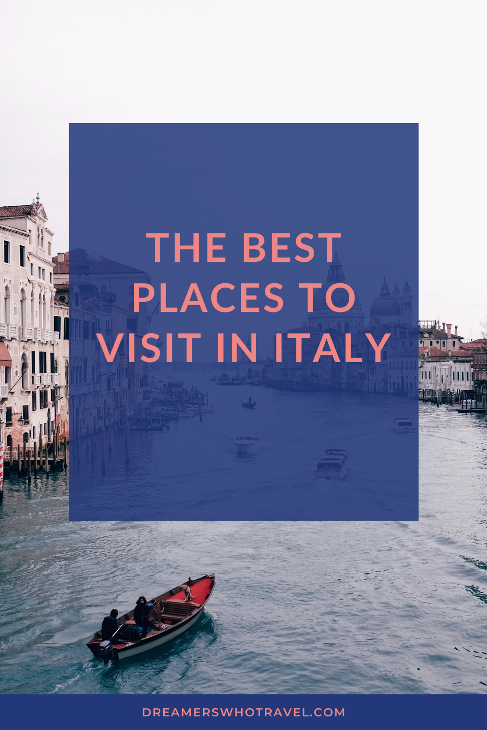 THE BEST PLACES TO VISIT IN ITALY