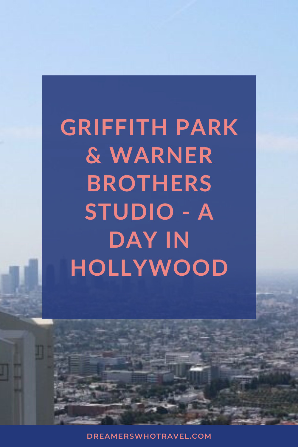 Griffith Park & Warner Brothers Hollywood