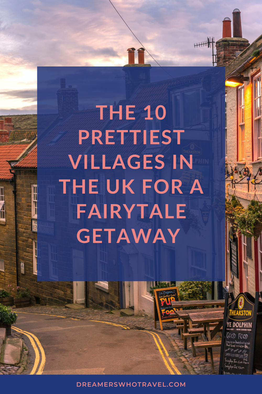 THE 10 PRETTIEST VILLAGES IN THE UK FOR A FAIRYTALE GETAWAY