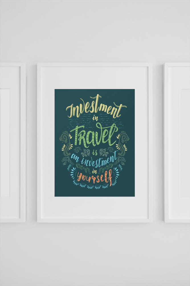 INVESTMENT IN TRAVEL WALL PRINT