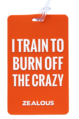 I Train To Burn Off The Crazy - Bag Tag Bag Tag - Shop Zealous Training Swimwear