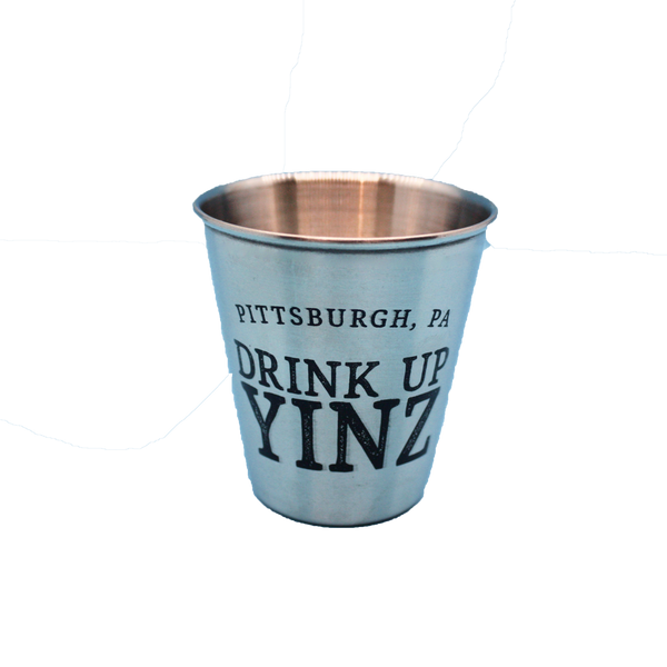 Stainless Steel Shot Glass | Drink Up Yinz