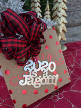 Load image into Gallery viewer, Pittsburghese Ornament | 2020 IS A JAGOFF Preorder