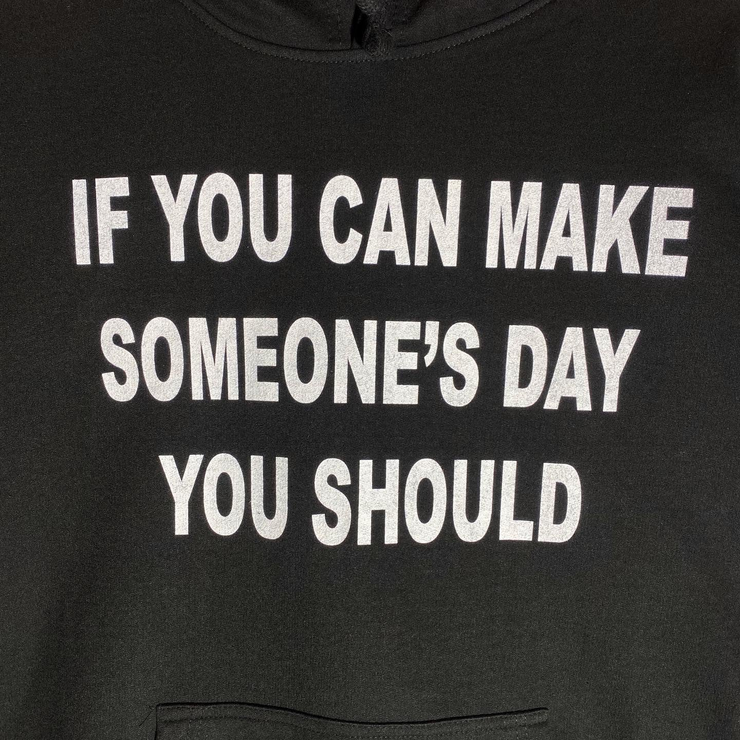 Make Someone's Day Hoodie