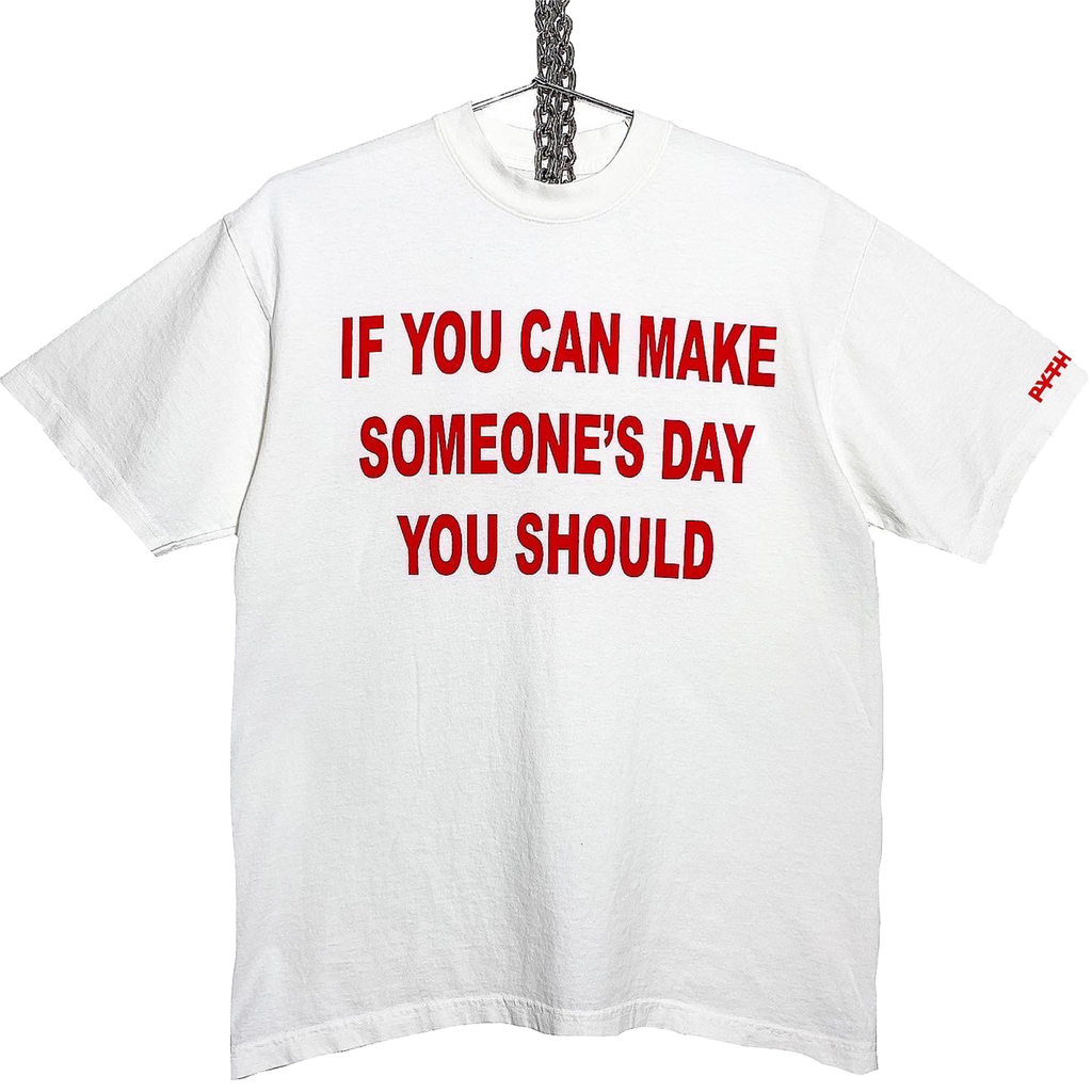 If You Can Make Someone's Day You Should Shirt