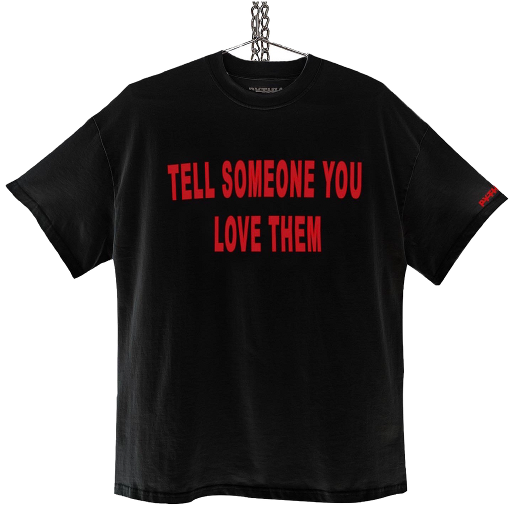 Tell Someone You Love Them Shirt