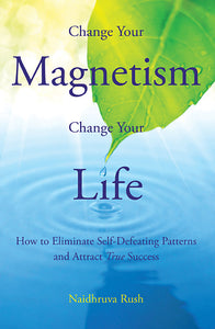 Change Your Magnetism, Change Your Life