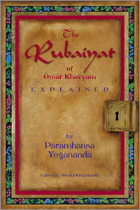 Rubaiyat of Omar Khayyam Explained, The