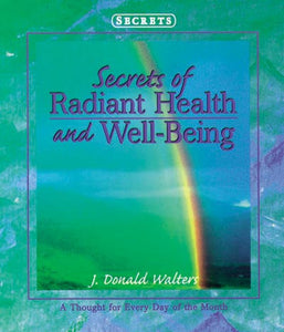 Secrets of Radiant Health-Out of Print