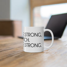 Load image into Gallery viewer, Darcey Be Strong Mug White 11oz
