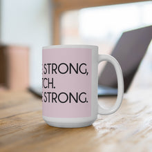 Load image into Gallery viewer, Darcey Be Strong Mug Pink 15oz