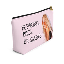 Load image into Gallery viewer, Darcey Be Strong Small Makeup Bag w T-bottom