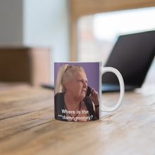 Load image into Gallery viewer, Angela Where Is The Damn Money Ceramic Mug 11oz
