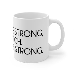 Darcey Be Strong Mug White 11oz