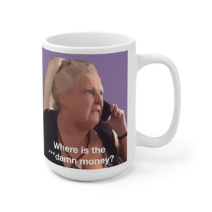 Angela Where is The Money Ceramic Mug 15oz