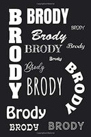 BRODY: Personalized with Name Notebook Journal for Men & Boys - blank wide ruled pages to write in your Ideas - School and Office Supply - customized gift for men and boys - personalized Brody gift
