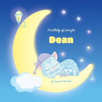 A Lullaby of Love for Dean: Personalized Book, Bedtime Story & Sleep Book (Bedtime Stories, Sleep Stories, Gratitude Stories, Personalized Books, Personalized Baby Gifts)