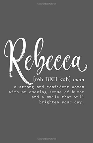 Rebecca: Personalized Journal for Women (Custom Name Journal Notebook, Personalized Gift, Inspirational Journal)