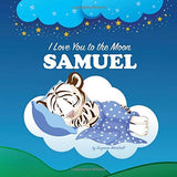 I Love You to the Moon, Samuel: Personalized Book & Bedtime Story with Love Poems for Kids (Bedtime Stories, Bedtime Stories for Kids, Personalized Baby Gifts, Personalized Books)
