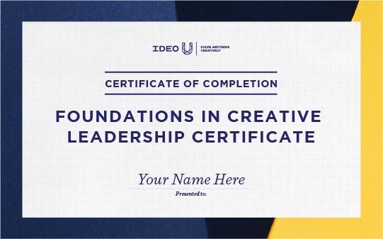 Foundations in Creative Leadership - IDEO U Certificate