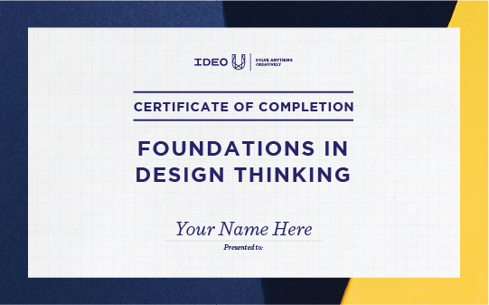 Foundations In Design Thinking - IDEO U Certificate