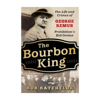 The Bourbon King (Hardcover Autographed Copy)