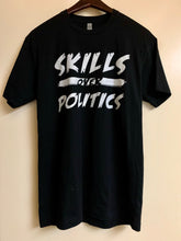 Load image into Gallery viewer, 'Skills over Politics' T-Shirt