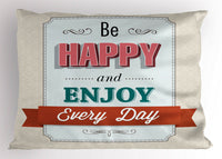 Be Happy Pillow Sham Decorative Pillowcase 3 Sizes for Bedroom Decor