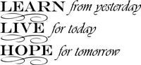 Learn from Yesterday Vinyl Wall Home Decor Decal Free & Fast Shipping! 44 Colors