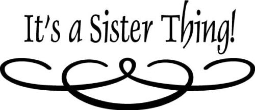 It's a Sister thing Vinyl Wall Home Decor Decal Quote Inspirational Adorable