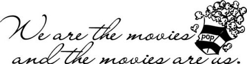 We are the movies, and the movies are us Home Vinyl Decal Wall Decor
