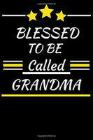 Blessed To Be Called GRANDMA: Funny GRANDMA Gift. Gag Birthday Gift For Family Better Than A Card. Great Family Gift 120 Pages 6x9 Notebook. Grandmother Fun Lover Gift