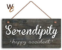 "Sign Serendipity, Happy Accident, Dark Distressed Wood Style, Wall Art, 5"" x 10"", Housewarming Gift"