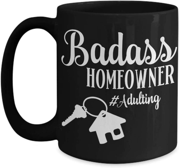 Badass Homeowner #Adulting Black Mug New Homeowner Gifts Housewarming Gifts For First Time Homeowner Coffee Mug Tea Cup New Home Gift For Men and Wome