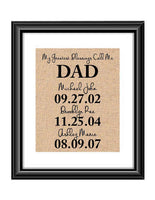 Christmas Gift for Dad | My Greatest Blessings Call Me Dad Burlap or Cotton Print | Gifts for Dad | Father Gifts | Birthday gift for Dad | Christmas gifts for Dad from Daughter