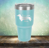 Love You Longgggg Time - Engraved Tumbler Wine Mug Cup Unique Funny Birthday Gift Graduation Gifts for Women Weiner Dachshund Dog Puppies Puppy (30 Ring, Baby Blue)
