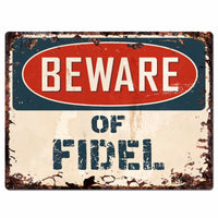 PBFN 0610 Beware of FIDEL Plate Rustic Chic Sign man cave Decor Funny Gift