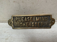 Solid Brass Plaque ( PLEASE MIND THE STEP ) Vintage Style Nice Gift Sign
