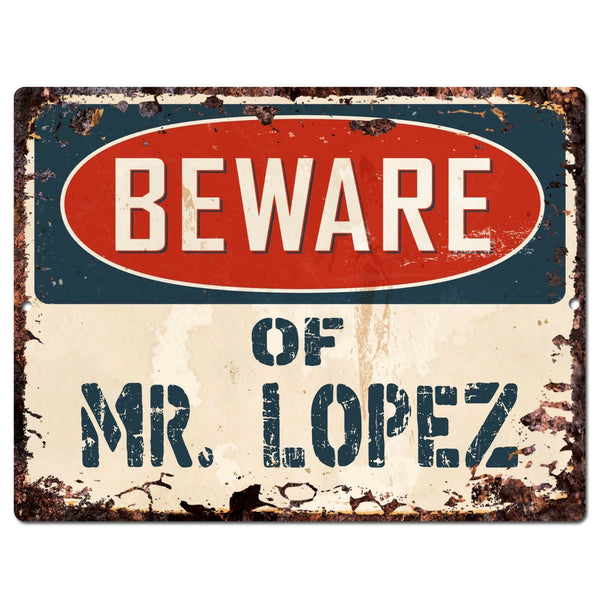 PP1436 Beware of MR.LOPEZ Plate Chic Sign Home Store Wall Decor Funny Gift