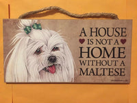 "A House Is Not A Home w/out a Dog 5""x10"" Sign Hang Stana Pet Lover Maltese gift"