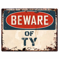 PBFN 0655 Beware of TY Plate Rustic Chic Sign man cave Decor Funny Gift