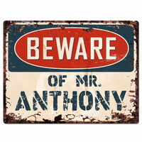 PP4031 Beware of MR. ANTHONY Plate Chic Sign Home Store Wall Decor Funny Gift