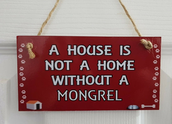 A HOUSE IS NOT A HOME WITHOUT A MONGREL – Wall/Door MDF Plaque Gift