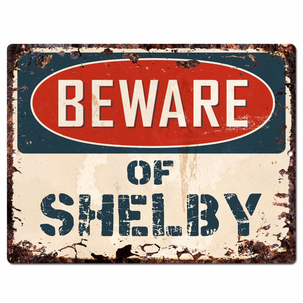 PBFN 0656 Beware of SHELBY Plate Rustic Chic Sign man cave Decor Funny Gift